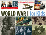 World War I for Kids: A History with 21 Activities by R.Kent Rasmussen