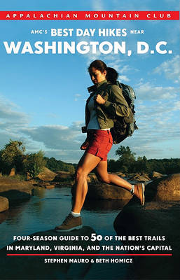 AMC's Best Day Hikes Near Washington, D.C. by Stephen Mauro