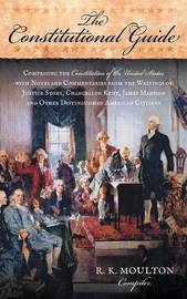 The Constitutional Guide by R K Moulton