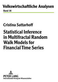 Statistical Inference in Multifractal Random Walk Models for Financial Time Series by Cristina Sattarhoff