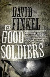The Good Soldiers by David Finkel image
