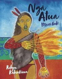 Nga Atua - Maori Gods by Robyn Kahukiwa