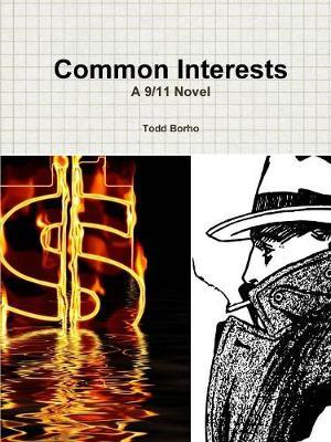 Common Interests: A 9/11 Novel by Todd Borho