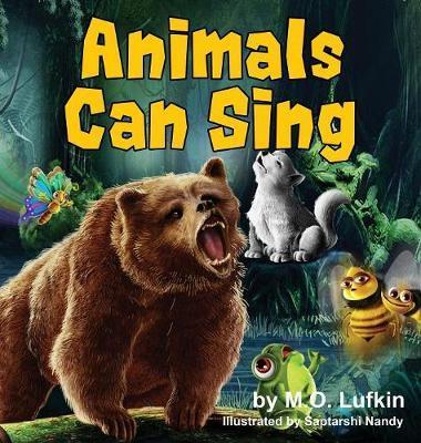 Animals Can Sing by M O Lufkin