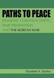 Paths to Peace by Elizabeth A. Stanley