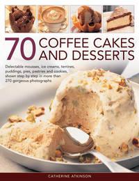 70 Coffee Cakes & Desserts by Catherine Atkinson image