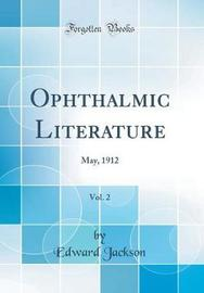 Ophthalmic Literature, Vol. 2 by Edward Jackson image