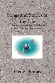 Songs and Stories of My Life by Gene Dumas