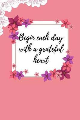 Begin Each Day with a Grateful Heart by Selfcare Notebook image