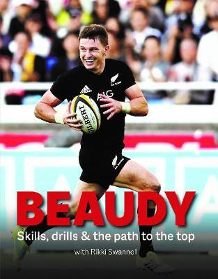 Beaudy - Skills, Drills and the Path to the Top by Rikki Swannell