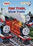 Thomas & Friends Fast Train Slow Train by W. Awdry