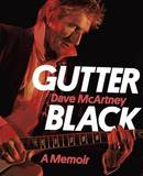 Gutter Black: A Memoir by Dave Mcartney