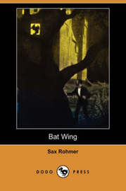 Bat Wing (Dodo Press) by Professor Sax Rohmer image