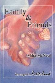 Family & Friends by Alilia McNeal