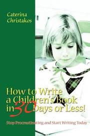 How to Write a Children's Book in 30 Days or Less! by Caterina Christakos image