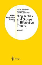 Singularities and Groups in Bifurcation Theory by Martin Golubitsky