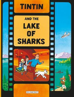 Tintin and the Lake of Sharks (Tintin Film Book) by Herge image
