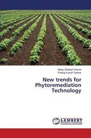 New Trends for Phytoremediation Technology by Dhakad Tanwar Manju