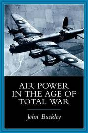 Air Power in the Age of Total War by John Buckley image