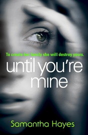 Until You're Mine by Samantha Hayes