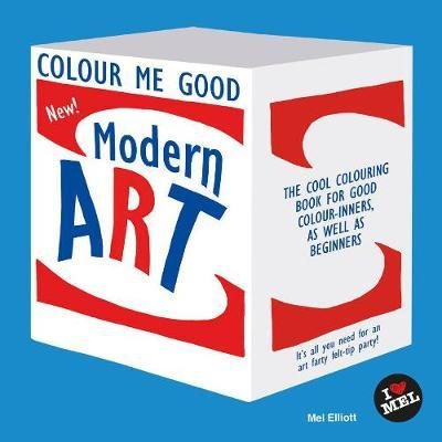 Colour Me Good Modern Art by Mel Elliott