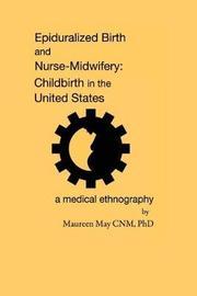 Epiduralized Birth and Nurse-Midwifery by Maureen May Phd image