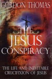 Jesus Conspiracy by Gordon Thomas image