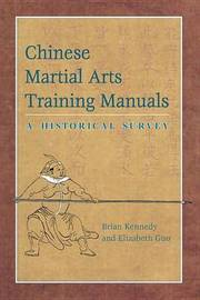 Chinese Martial Arts Training Manuals (Reannounce) by Brian P. Kennedy