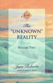 The Unknown Reality: v.2 by Jane Roberts