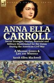 Anna Ella Carroll by Sarah Ellen Blackwell image