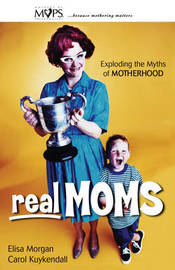 Real Moms by Elisa Morgan image