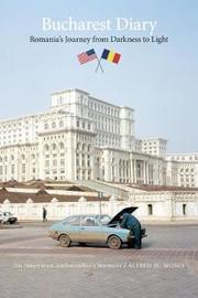 Bucharest Diary by Alfred H. Moses