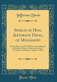 Speech of Hon. Jefferson Davis, of Mississippi by Jefferson Davis