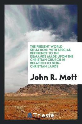 The Present World Situation by John R Mott