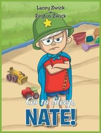 Go to Sleep Nate! by Lacey Zwick image