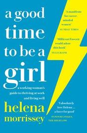 A Good Time to be a Girl by Helena Morrissey