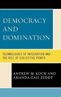 Democracy and Domination by Andrew M. Koch image