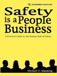 Safety is a People Business by Michael.V. Manning