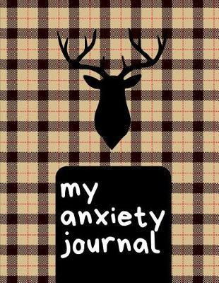 My Anxiety Journal by Gia Lundby Rn