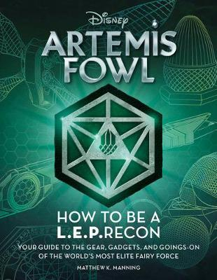 Artemis Fowl: How to Be a Leprecon by Matthew K Manning