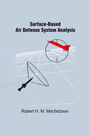 Surface-Based Air Defense System Analysis by Robert H.M. Macfadzean