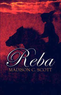 Reba by Madison C. Scott