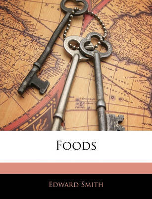 Foods by Professor Edward Smith
