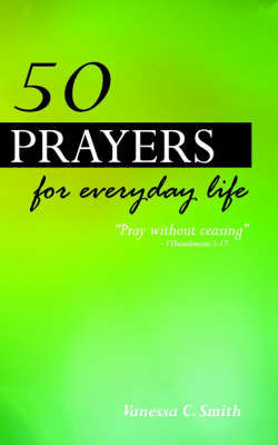50 Prayers for Everyday Life by Vanessa C. Smith