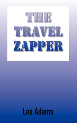 The Travel Zapper by Lee Adams