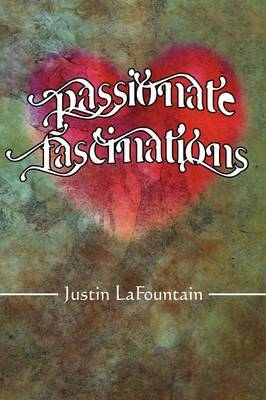 Passionate Fascinations by Justin LaFountain image