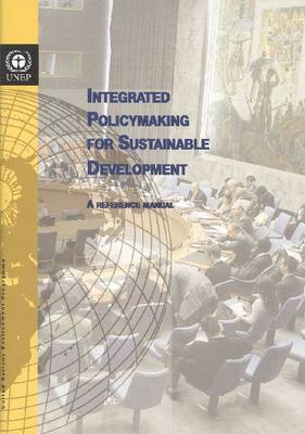 Integrated Policy Making for Sustainable Development by United Nations Environment Programme