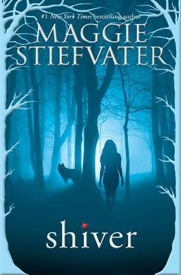 Shiver (Shiver, Book 1) by Maggie Stiefvater