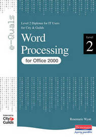 Word Processing Level 2 Diploma for IT Users for City and Guilds e-Quals Office 2000 by Rosemarie Wyatt image