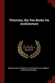 Vitruvius, the Ten Books on Architecture by Morris Hicky Morgan image